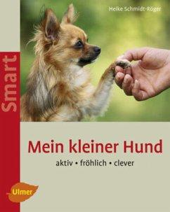 Mein kleiner Hund - Schmidt-Röger, Heike