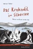 Das Krokodil im Silbersee: Marcos und Annes erster Fall