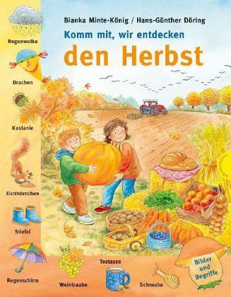 Komm mit, wir entdecken den Herbst - Minte-König, Bianka; Döring, Hans-Günther
