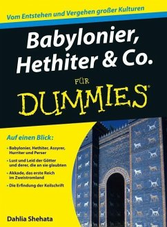 Babylonier, Hethiter & Co. für Dummies - Shehata, Dahlia