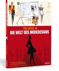 200 Wege in die Welt des Modedesigns - Fitzgerald, Tracy; Grandon, Adrian