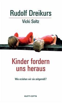Kinder fordern uns heraus - Dreikurs, Rudolf; Soltz, Vicki