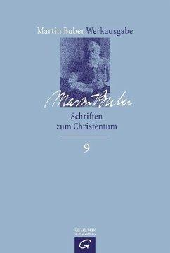 Schriften zum Christentum - Buber, Martin;Buber, Martin Buber, Martin;Buber, Martin