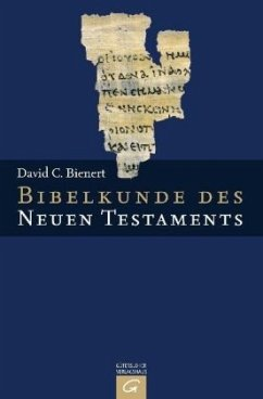 Bibelkunde des Neuen Testaments - Bienert, David C.