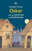 Oskar und das Geheimnis der Kinderbande / Oskar & Albrecht Bd.2