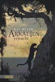 Arkadien erwacht / Arkadien Trilogie Bd.1