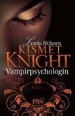 Vampirpsychologin / Kismet Knight Bd.1
