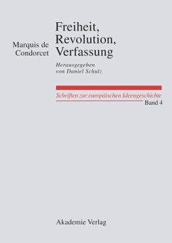 Freiheit, Revolution, Verfassung. Kleine politi...