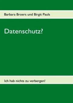 Datenschutz? - Broers, Barbara; Pauls, Birgit