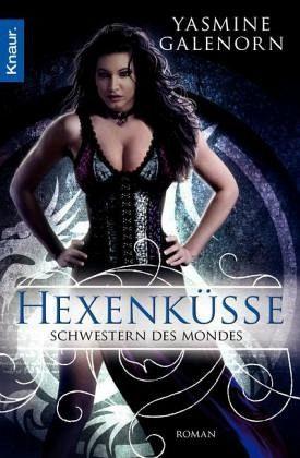 Hexenküsse / Schwestern des Mondes Bd.4 - Galenorn, Yasmine