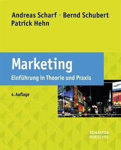 Marketing - Scharf, Andreas / Schubert, Bernd / Hehn, Patrick