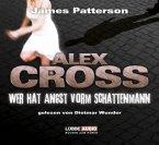 Wer hat Angst vorm Schattenmann / Alex Cross Bd.5 (6 Audio-CDs)