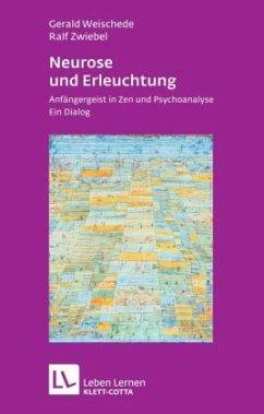 Neurose und Erleuchtung - Weischede, Gerald; Zwiebel, Ralf