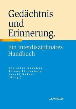 Gedächtnis und Erinnerung - Gudehus, Christian / Eichenberg, Ariane / Welzer, Harald (Hrsg.)
