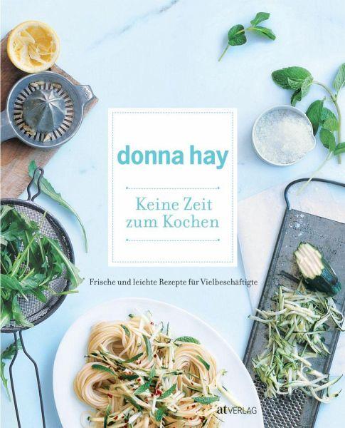 Keine Zeit zum Kochen von Donna Hay - Buch - buecher.de