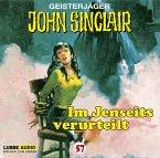Im Jenseits verurteilt / Geisterjäger John Sinclair Bd.57 (1 Audio-CD)