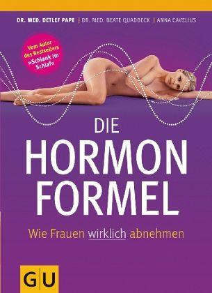 Die Hormonformel - Pape, Detlef; Quadbeck, Beate; Cavelius, Anna