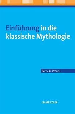 Einführung in die klassische Mythologie - Powell, Barry B.