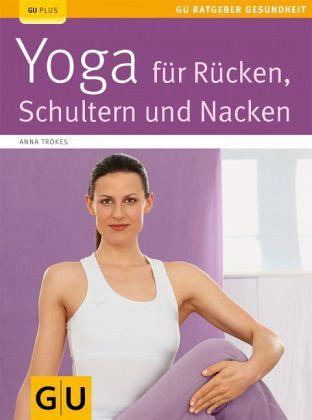 Yoga für Rücken, Schulter und Nacken - Trökes, Anna