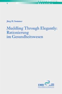 Muddling Through Elegantly: - Sommer, Jürg H
