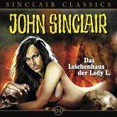 Das Leichenhaus der Lady L / John Sinclair Classics Bd.4 (1 Audio-CD)