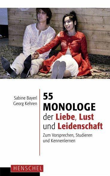 55 monologe der liebe lust und leidenschaft buch. Black Bedroom Furniture Sets. Home Design Ideas