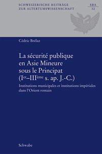 La sécurité publique en Asie Mineure sous le Principat (Ier-IIIème s. ap. J.-C.).