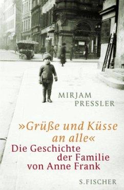 »Grüße und Küsse an alle« - Pressler, Mirjam