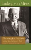 Planning for Freedom: Let the Market System Work; A Collection of Essays and Addresses
