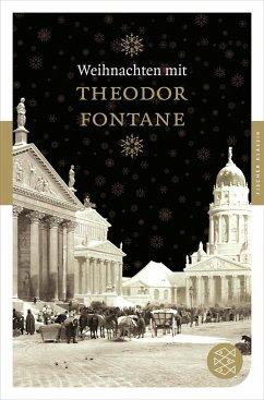 Weihnachten mit Theodor Fontane - Fontane, Theodor