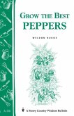 Grow the Best Peppers: Storey's Country Wisdom Bulletin A-138
