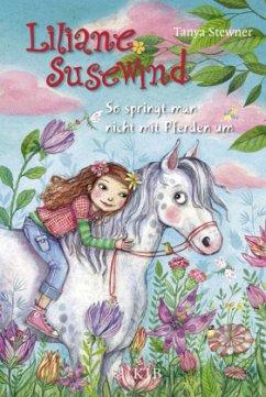 So springt man nicht mit Pferden um / Liliane Susewind Bd.5 - Stewner, Tanya