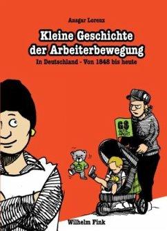 Kleine Geschichte der Arbeiterbewegung - Lorenz, Ansgar