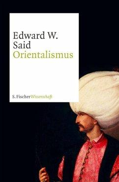 Orientalismus - Said, Edward W.