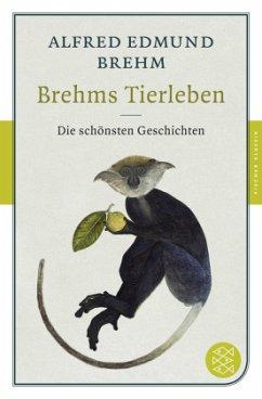 Brehms Tierleben - Die schönsten Geschichten - Brehm, Alfred E.