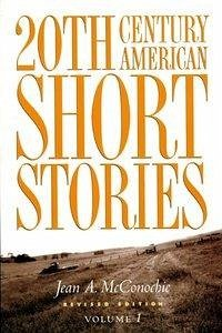 20th Century American Short Stories: Volume 1 - McConochie, Jean A.