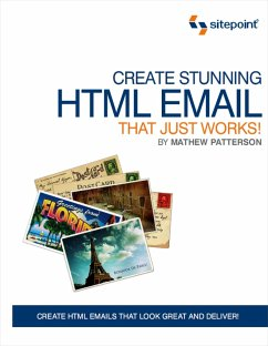 Create Stunning HTML Email That Just Works: Cre...