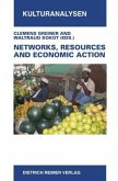 Networks, Resources and Economic Action