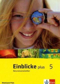 Einblicke plus Naturwissenschaften. 5 Schuljahr...