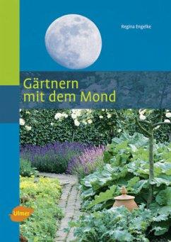 Gärtnern mit dem Mond - Engelke, Regina
