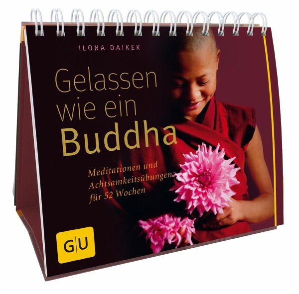 Gelassen wie ein Buddha - Daiker, Ilona
