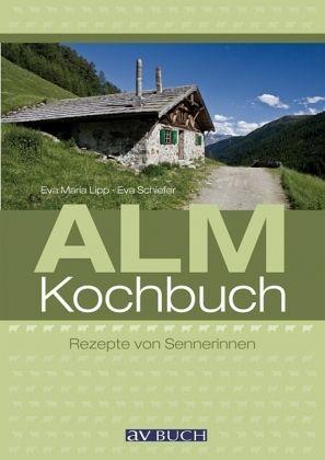 Almkochbuch von Eva Maria Lipp; Eva Schiefer portofrei bei