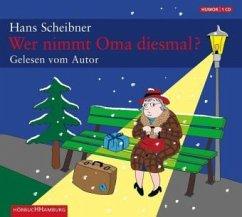 Wer nimmt Oma diesmal?, 1 Audio-CD - Scheibner, Hans