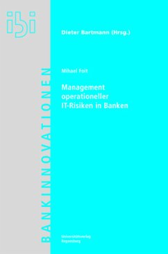 Management operationeller IT-Risiken in Banken - Foit, Mihael