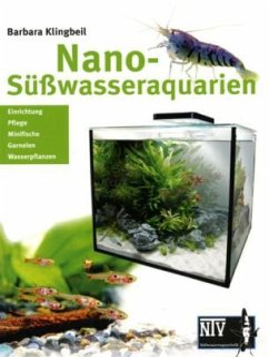 Nano- Süßwasseraquarien - Klingbeil, Barbara