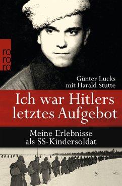 Ich war Hitlers letztes Aufgebot - Lucks, Günter