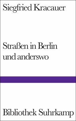 Straßen in Berlin und anderswo - Kracauer, Siegfried