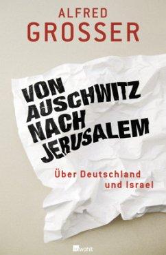 Von Auschwitz nach Jerusalem - Grosser, Alfred