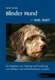 Blinder Hund - was nun?