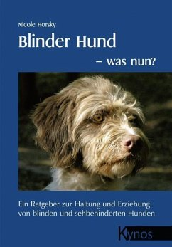 Blinder Hund - was nun? - Horsky, Nicole